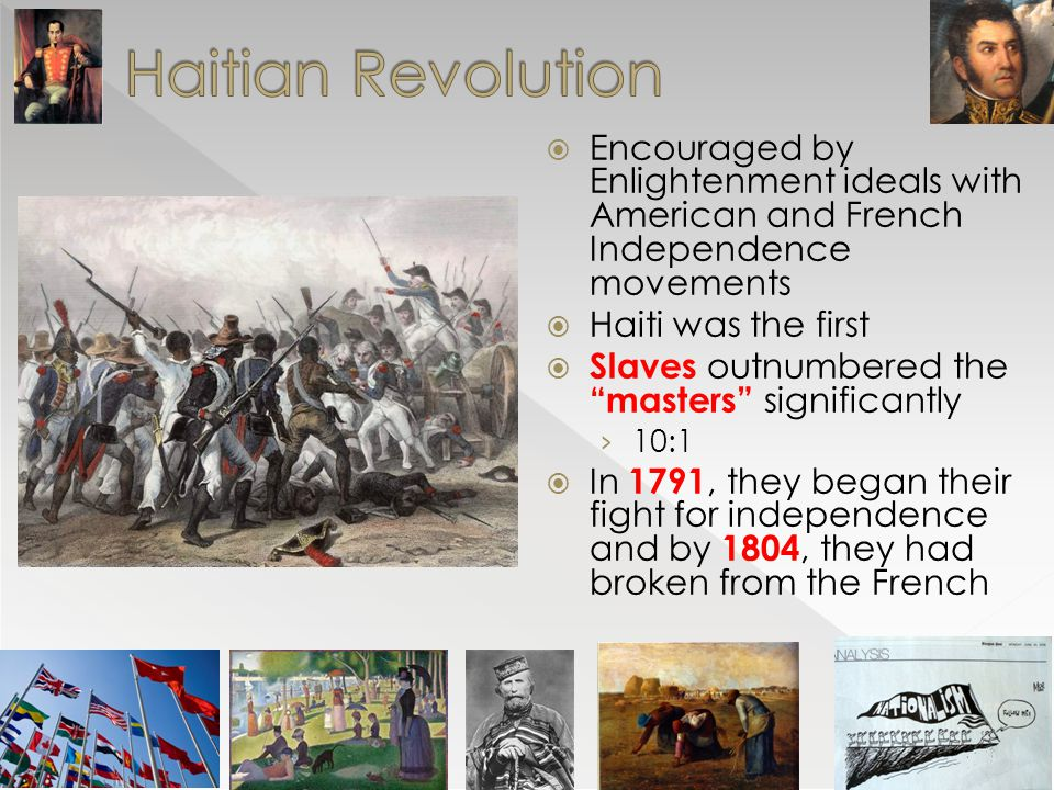 from enlightenment to the haitian revolution How did the enlightenment influence the age of revolution enlightenment was a period of continuous revolutionary thinking which heavily influenced through the writings of these philosophers, revolutions and the governments that followed.