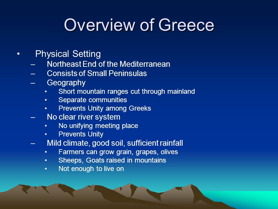 Overview of Greece Physical Setting Northeast End of the Mediterranean