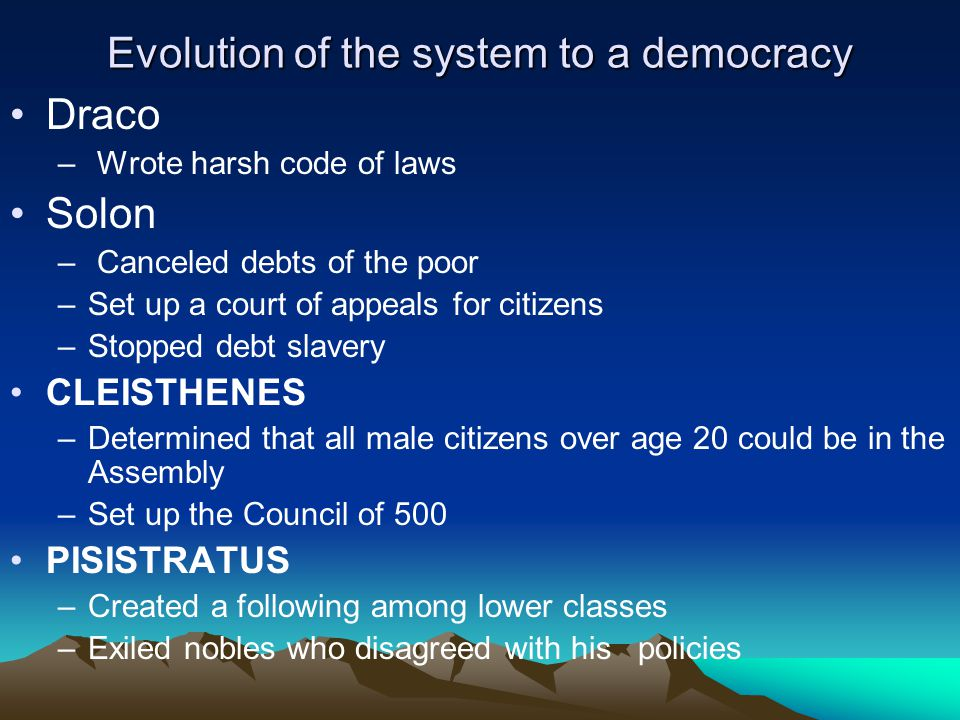 Evolution of the system to a democracy