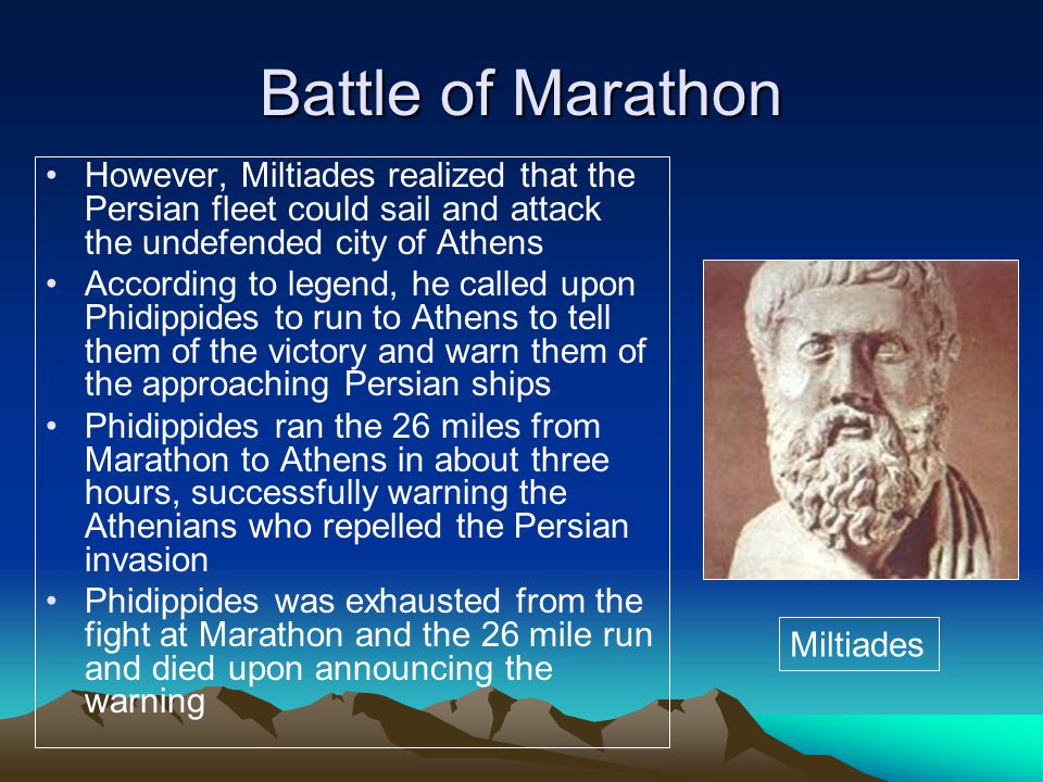 Battle of Marathon However, Miltiades realized that the Persian fleet could sail and attack the undefended city of Athens.