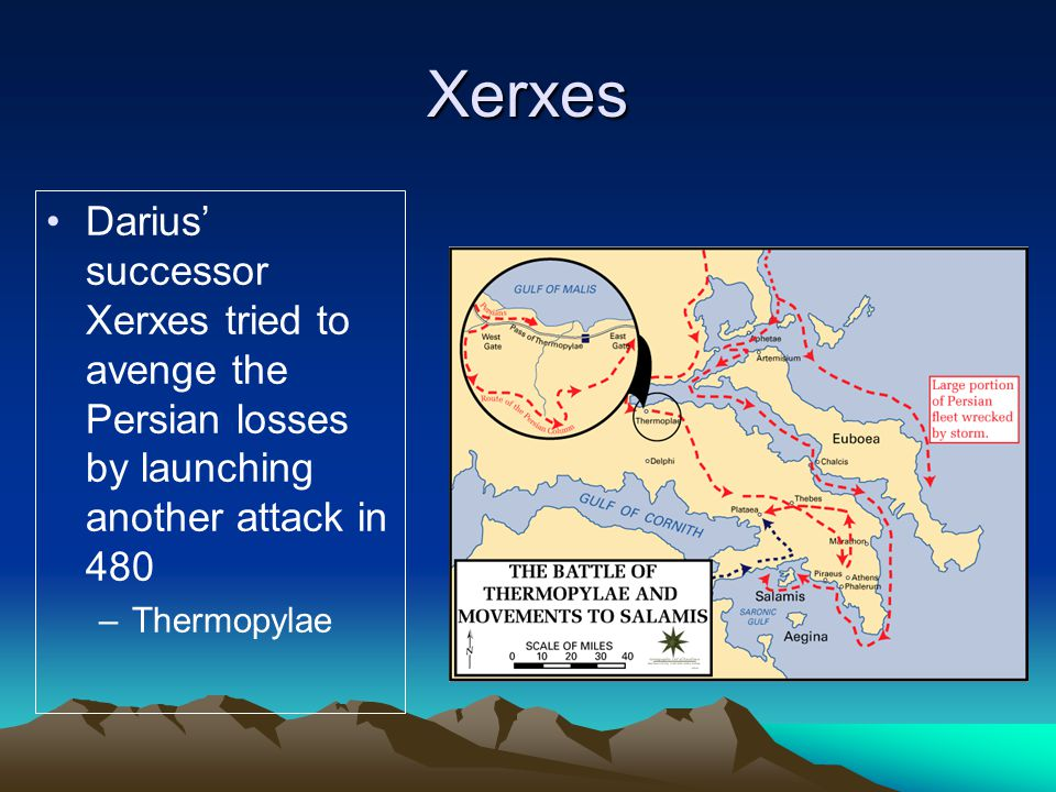 Xerxes Darius' successor Xerxes tried to avenge the Persian losses by launching another attack in 480.