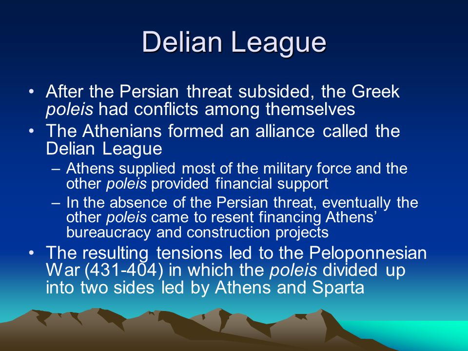 Delian League After the Persian threat subsided, the Greek poleis had conflicts among themselves.