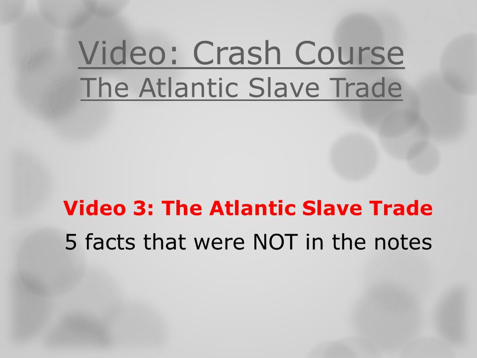Video: Crash Course The Atlantic Slave Trade