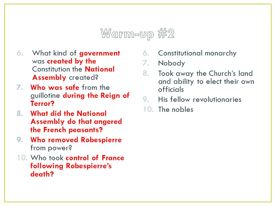 Warm-up #2 What kind of government was created by the Constitution the National Assembly created