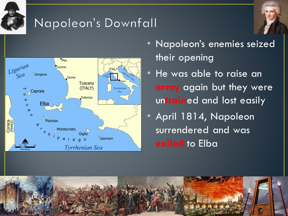 Napoleon's Downfall Napoleon's enemies seized their opening