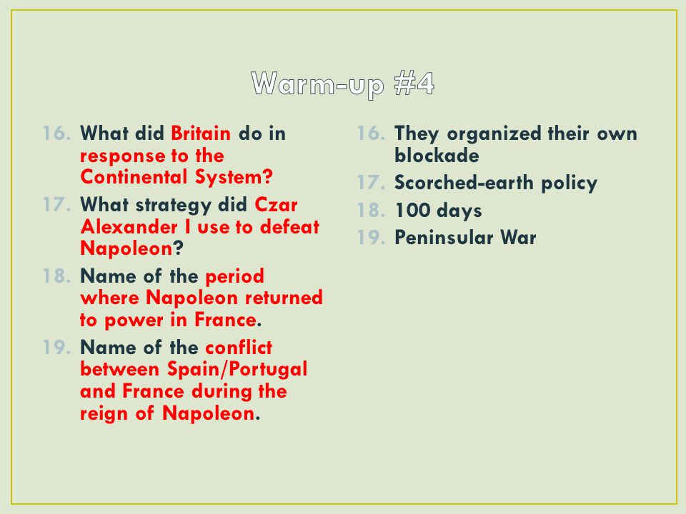 Warm-up #4 What did Britain do in response to the Continental System