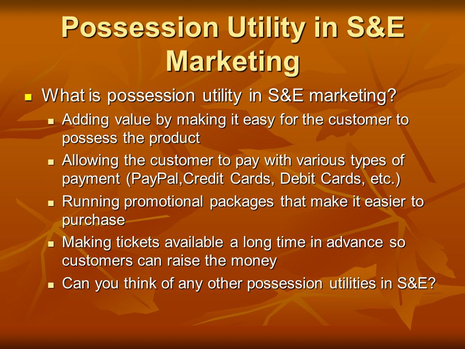 Possession Utility in S&E Marketing