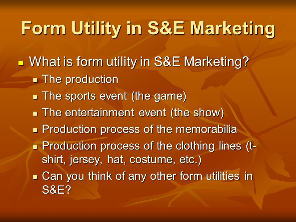 Form Utility in S&E Marketing