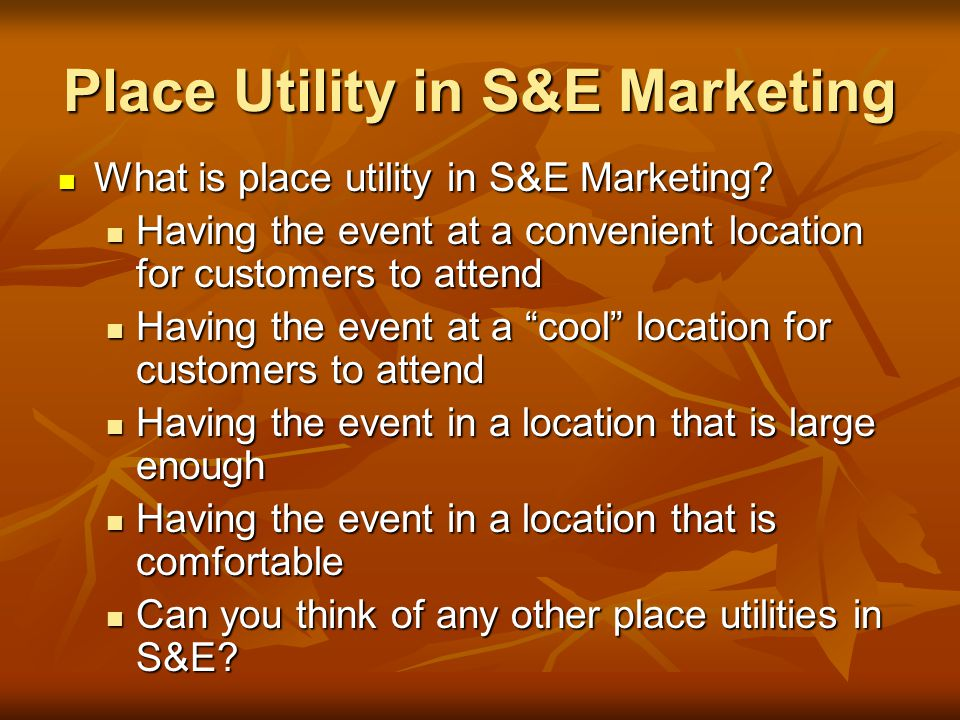 Place Utility in S&E Marketing