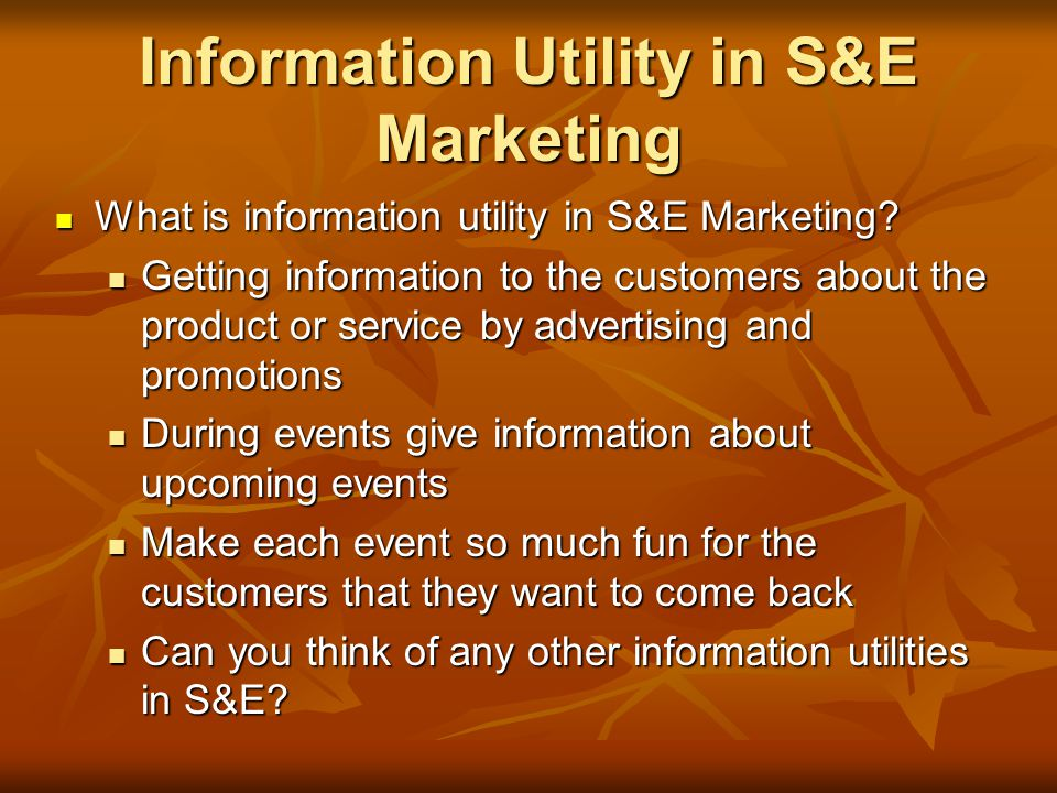 Information Utility in S&E Marketing