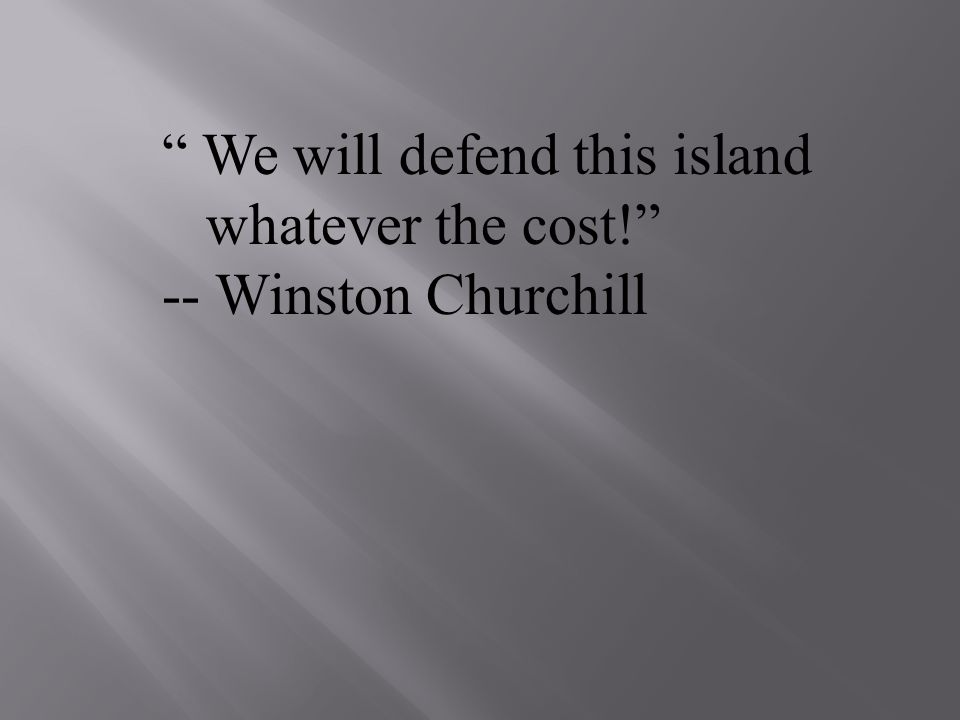 We will defend this island