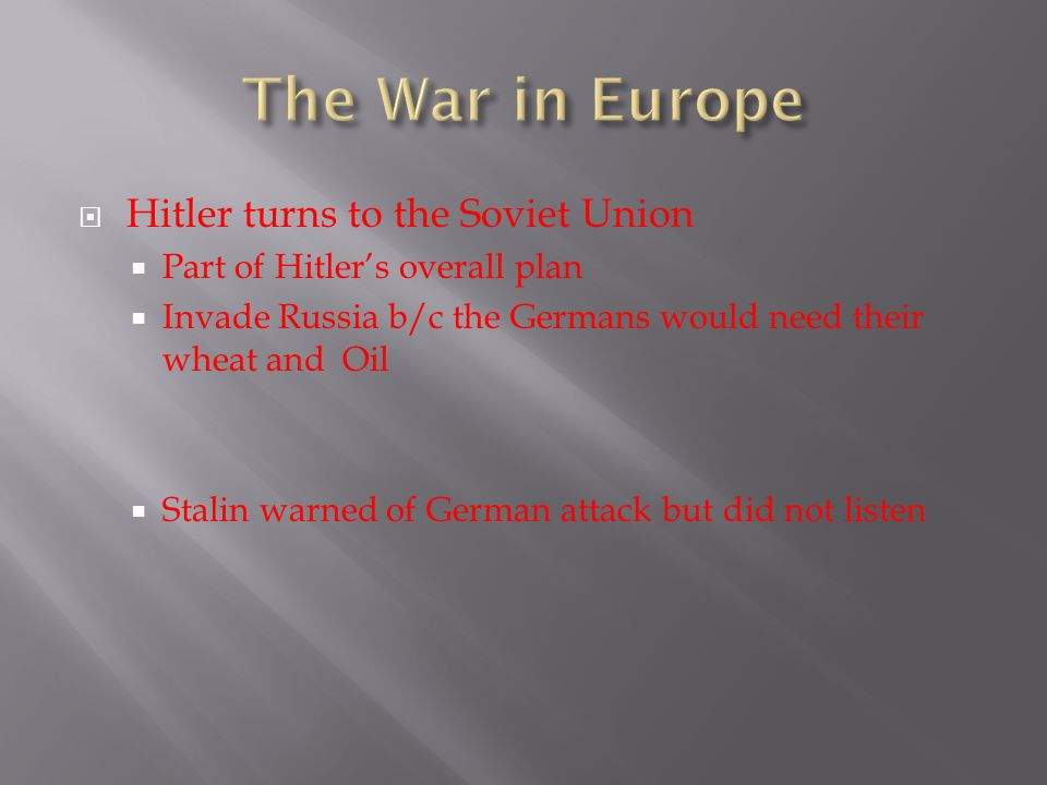 The War in Europe Hitler turns to the Soviet Union