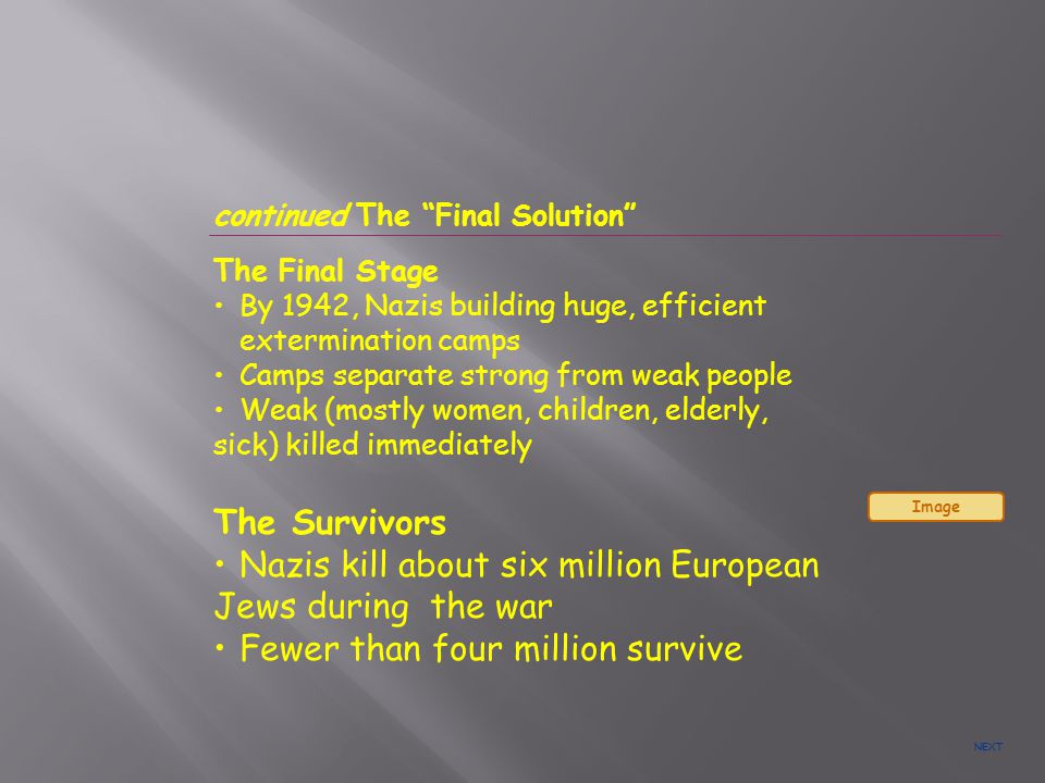 • Nazis kill about six million European Jews during the war