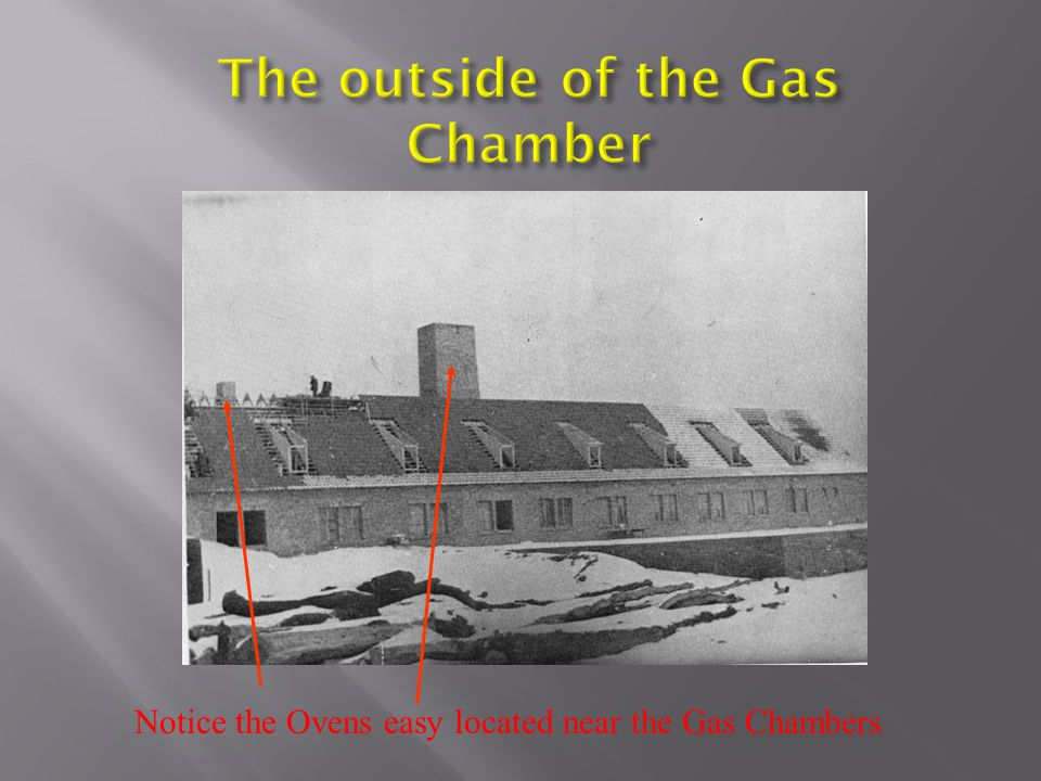 The outside of the Gas Chamber
