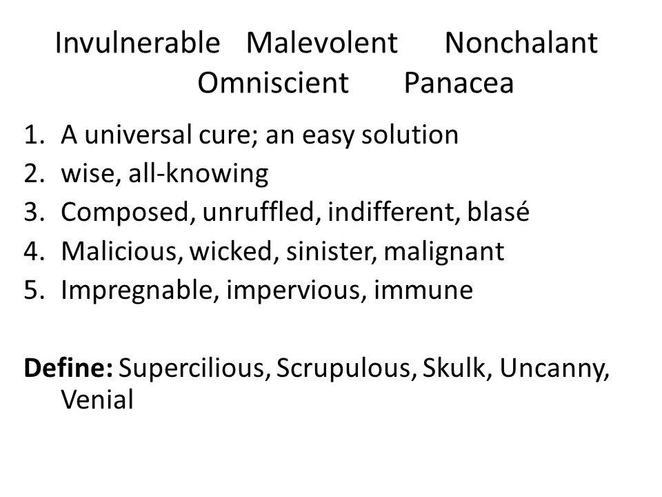 Invulnerable Malevolent Nonchalant Omniscient Panacea