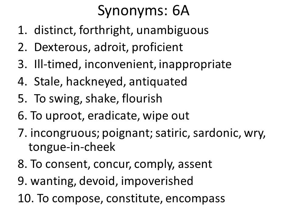 Synonyms: 6A distinct, forthright, unambiguous