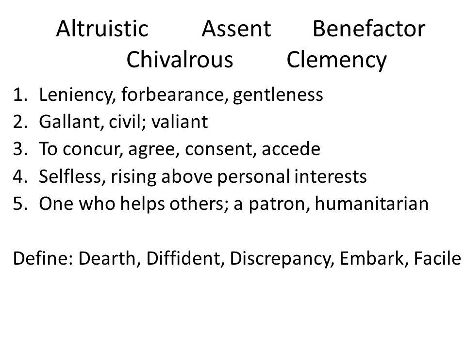 Altruistic Assent Benefactor Chivalrous Clemency