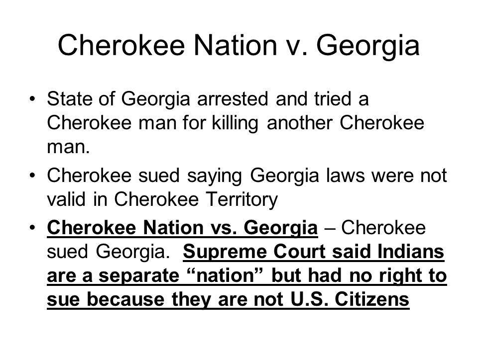 cherokee v georgia essay View cherokee history research papers on academiaedu for free  and georgia and the cherokee and their allies that lasted from 1776 through 1794 in the core.