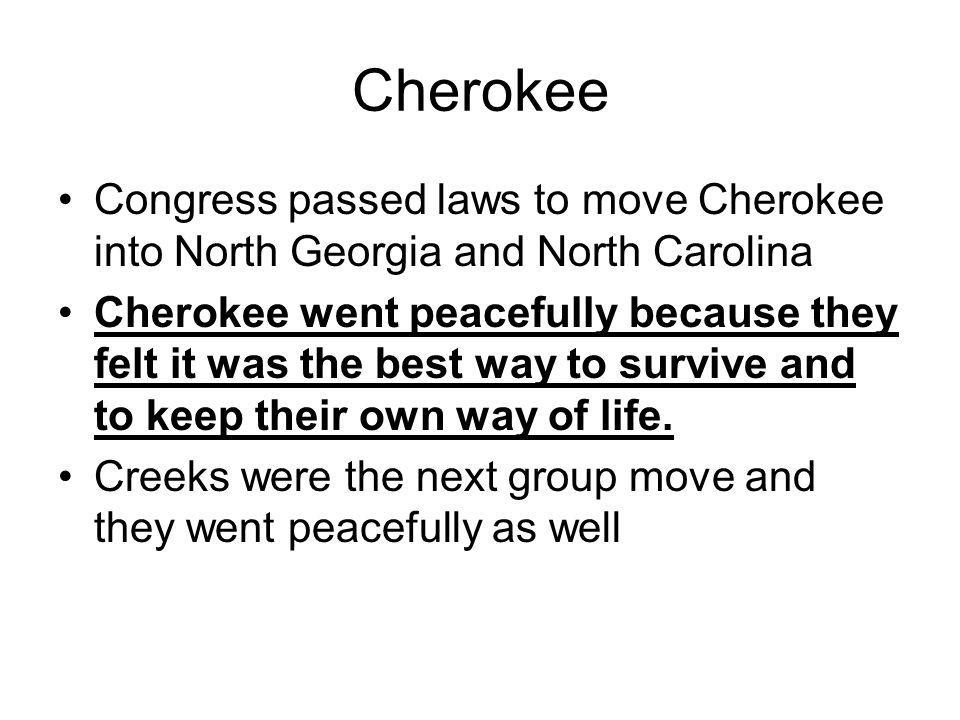 Cherokee Congress passed laws to move Cherokee into North Georgia and North Carolina.