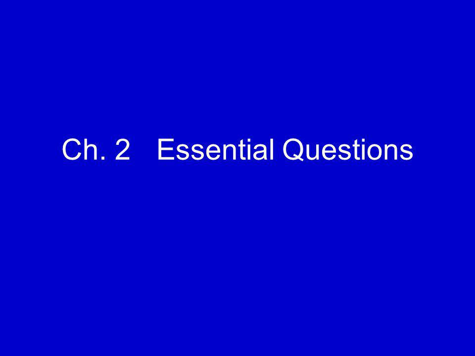 Ch. 2 Essential Questions