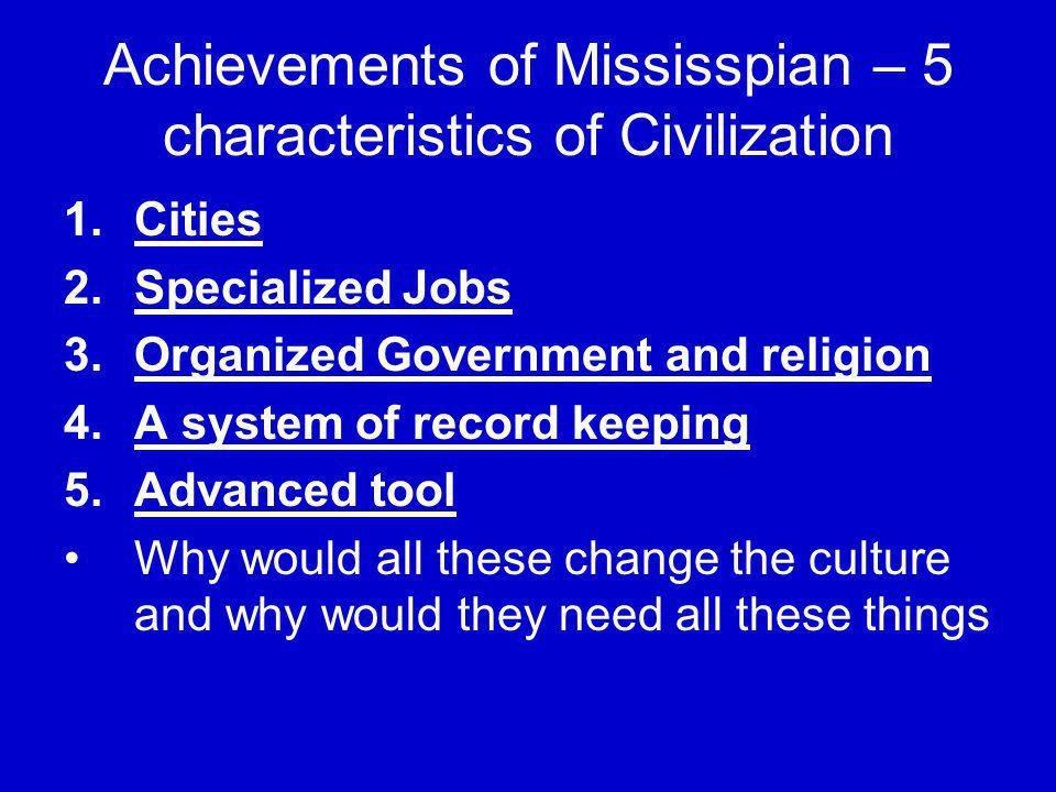 Achievements of Mississpian – 5 characteristics of Civilization