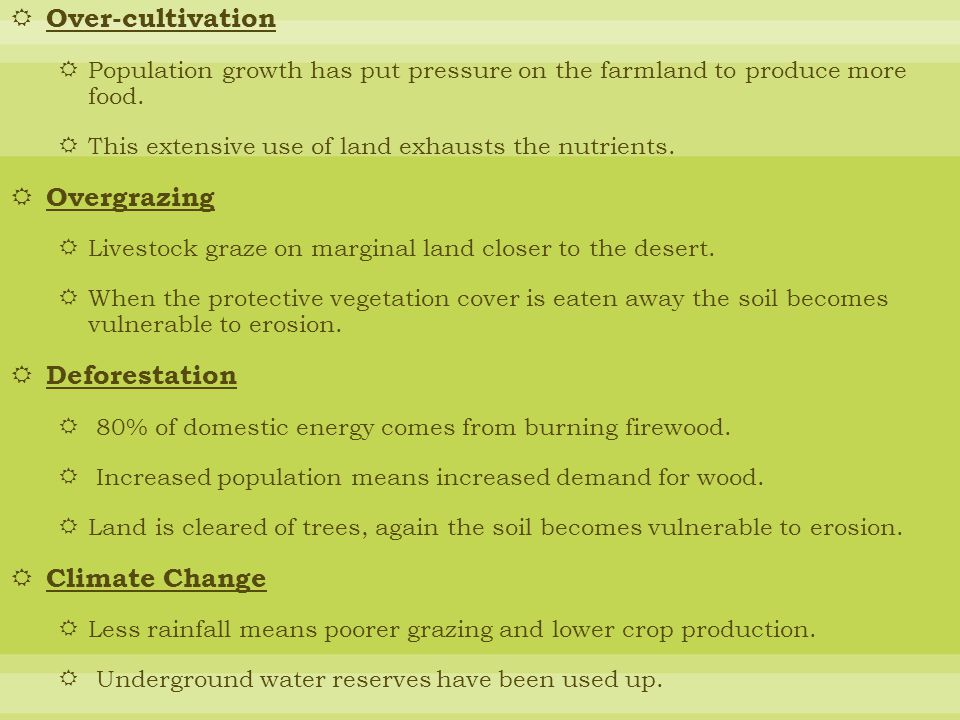 overcultivation overgrazing and deforestation The loss of protective vegetation through deforestation, over-grazing, ploughing,  and fire  in addition, over-cultivation and compaction cause.