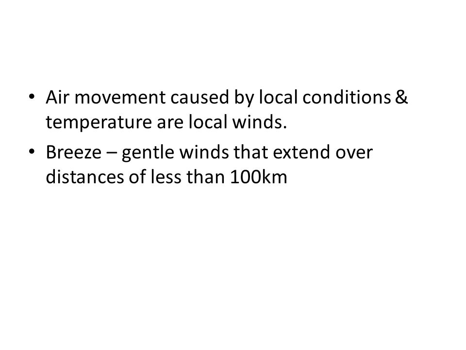 Air movement caused by local conditions & temperature are local winds.