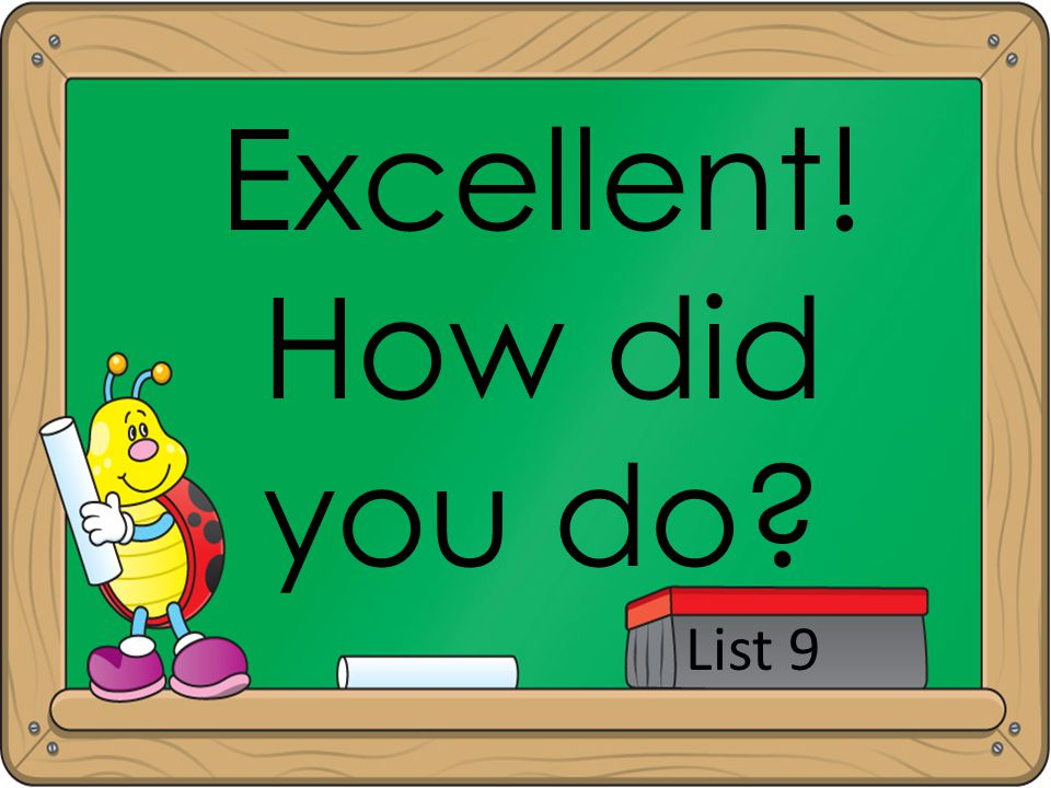 Excellent! How did you do List 9