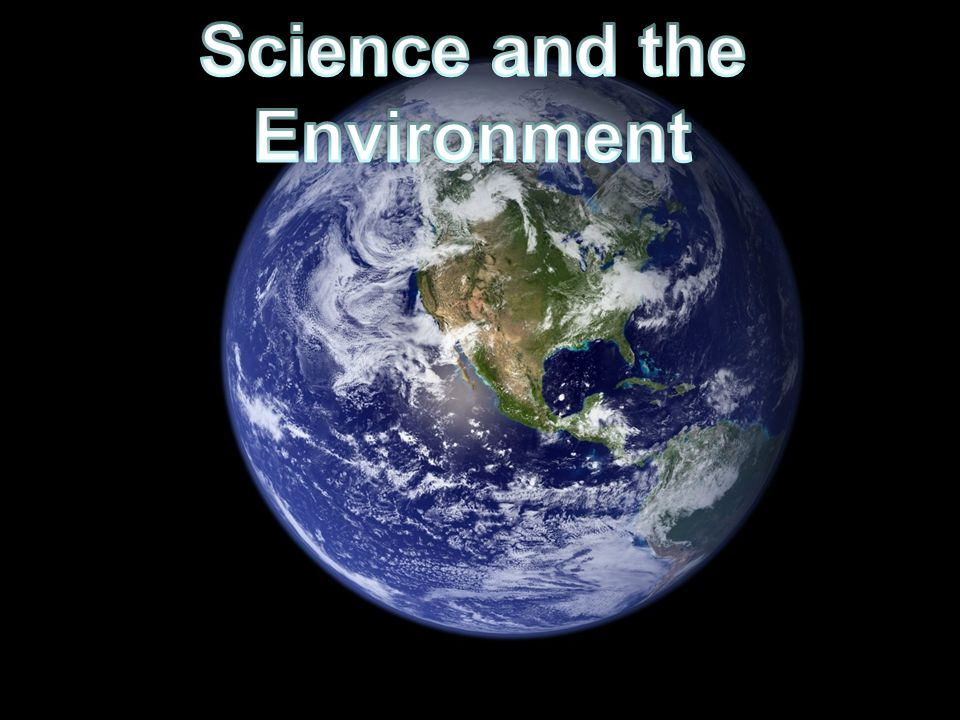 Science and the Environment