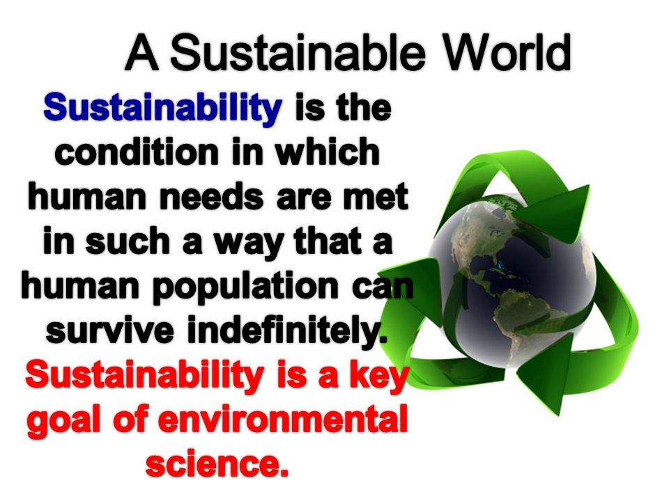 Sustainability is a key goal of environmental science.