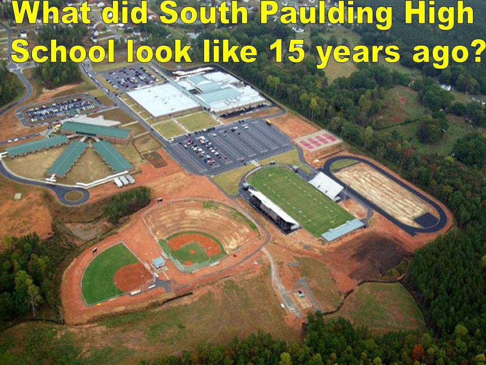 What did South Paulding High School look like 15 years ago