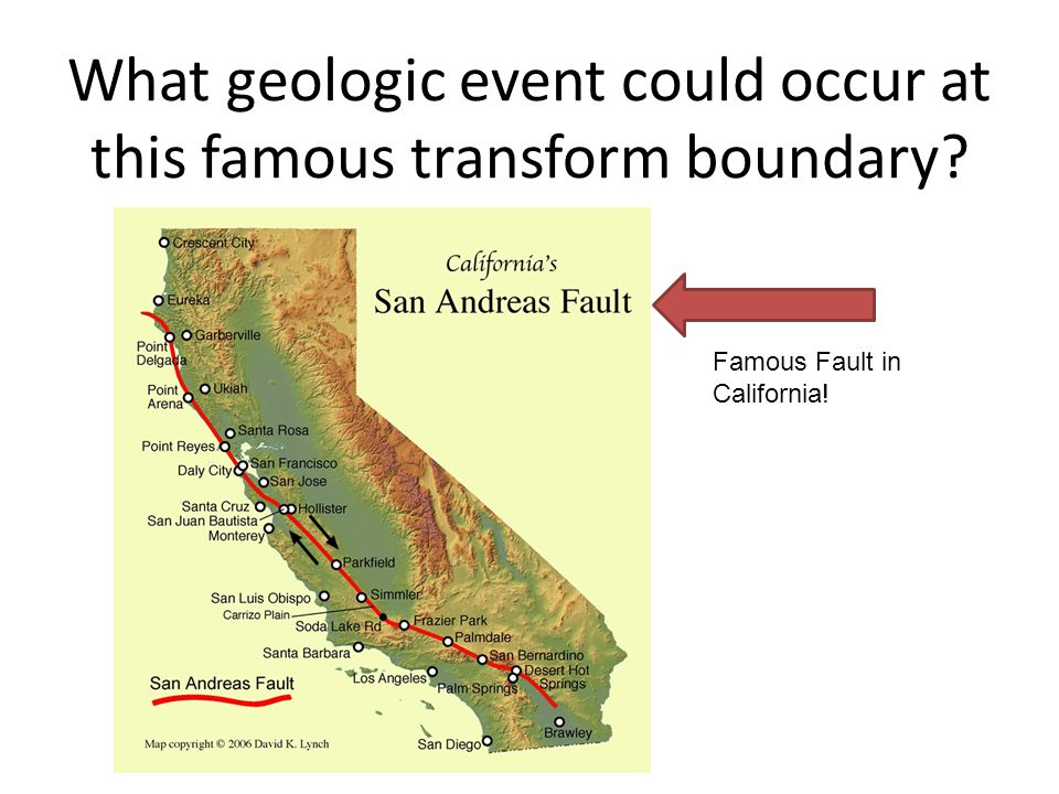 What geologic event could occur at this famous transform boundary