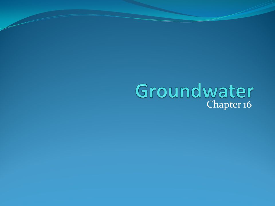 Groundwater Chapter 16