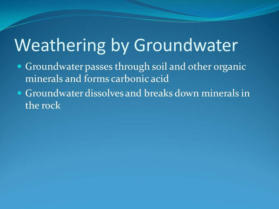 Weathering by Groundwater