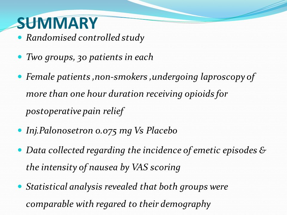 SUMMARY Randomised controlled study Two groups, 30 patients in each