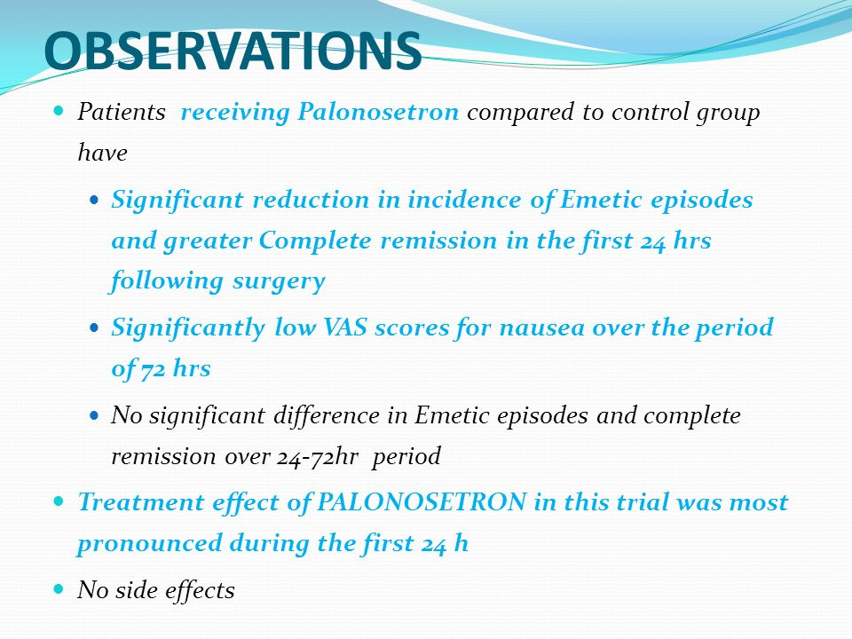 OBSERVATIONSPatients receiving Palonosetron compared to control group have.