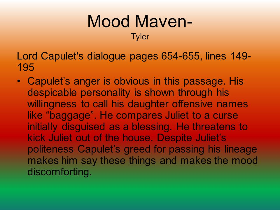 Mood Maven- Tyler Lord Capulet s dialogue pages 654-655, lines 149-195