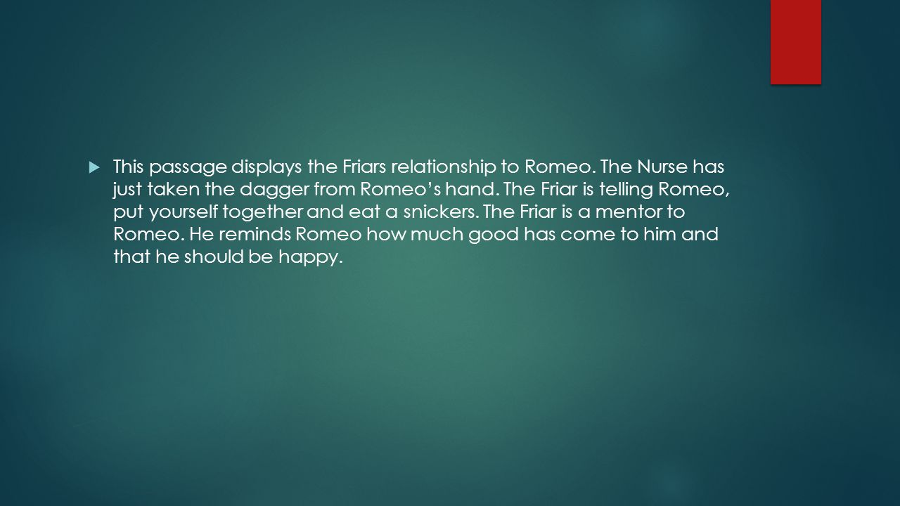 This passage displays the Friars relationship to Romeo