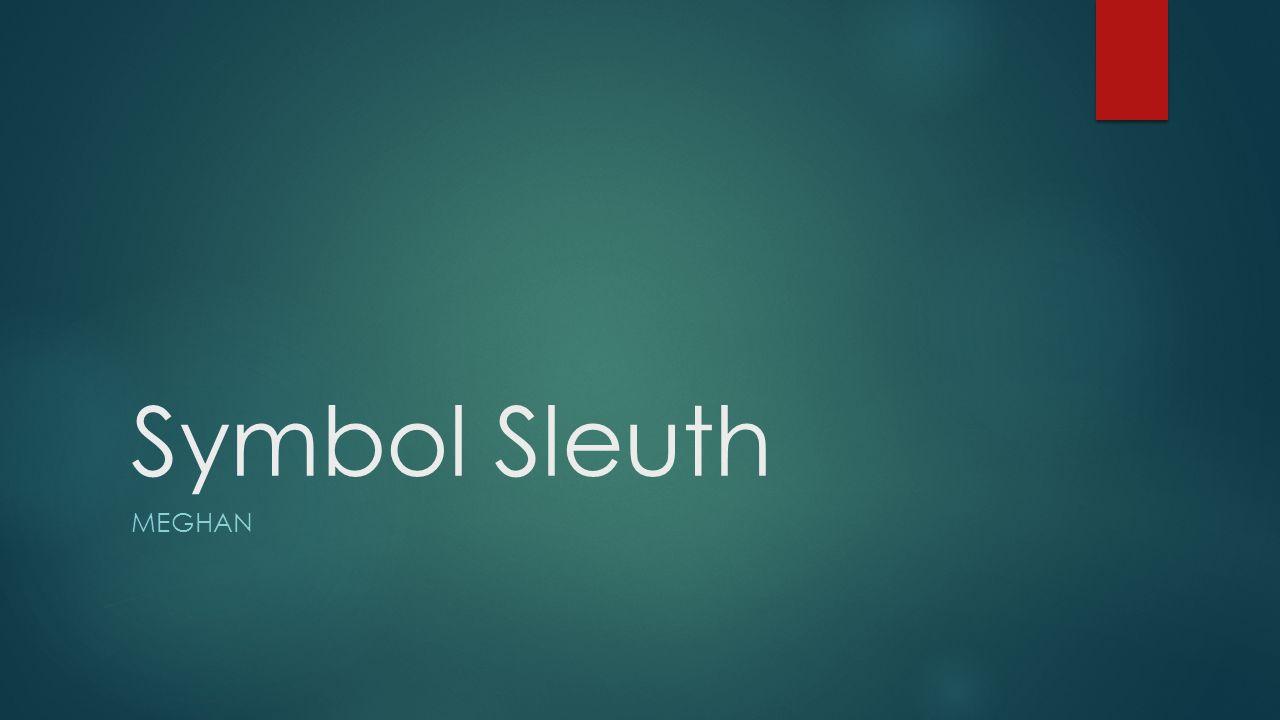 Symbol Sleuth meghan