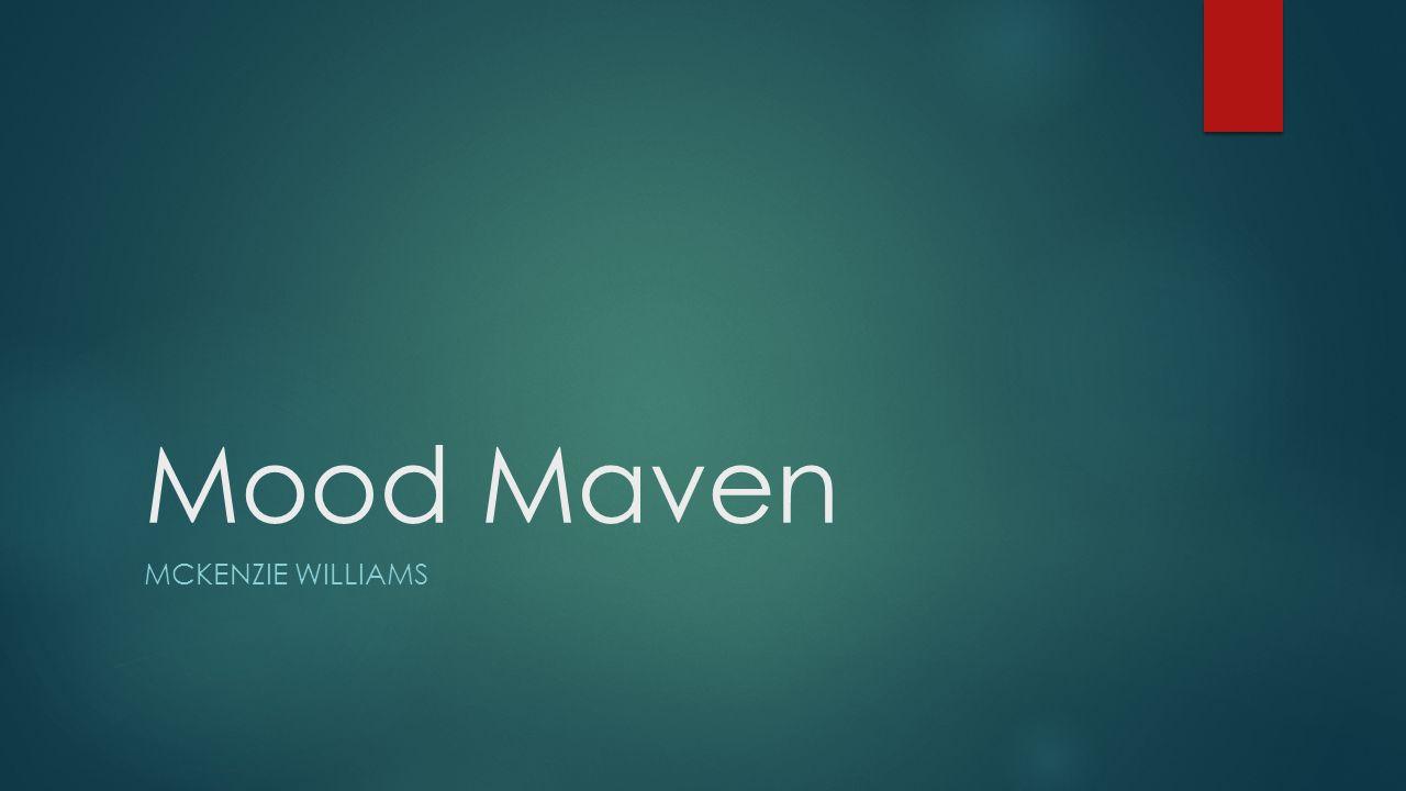 Mood Maven Mckenzie williams
