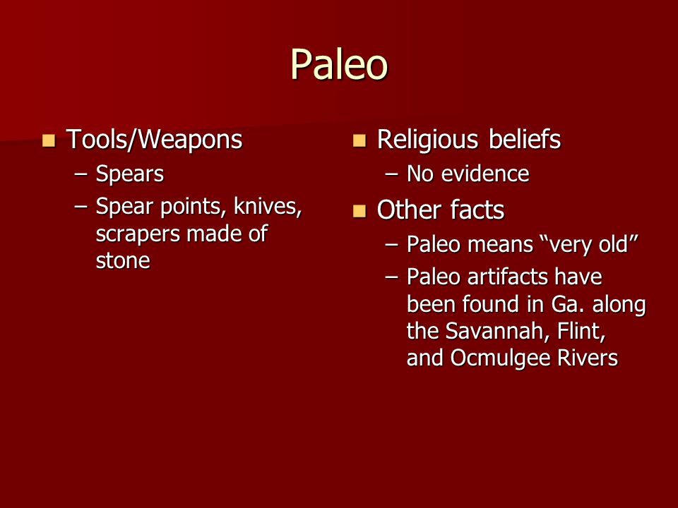 Paleo Tools/Weapons Religious beliefs Other facts Spears