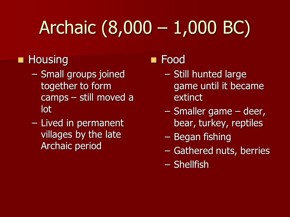 Archaic (8,000 – 1,000 BC) Housing Food