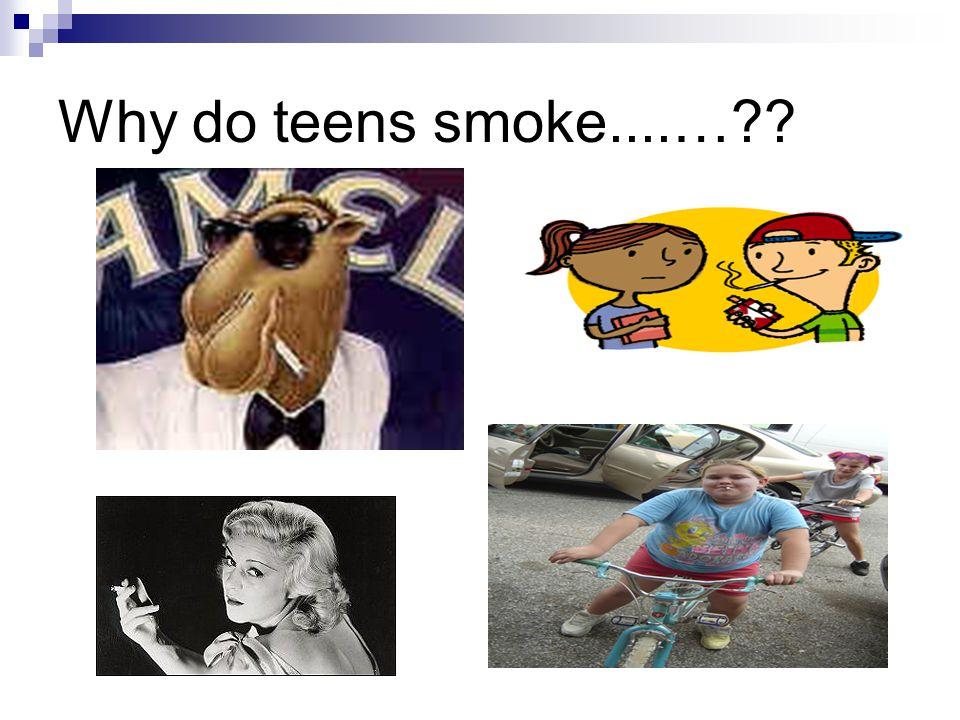 Why do teens smoke....…