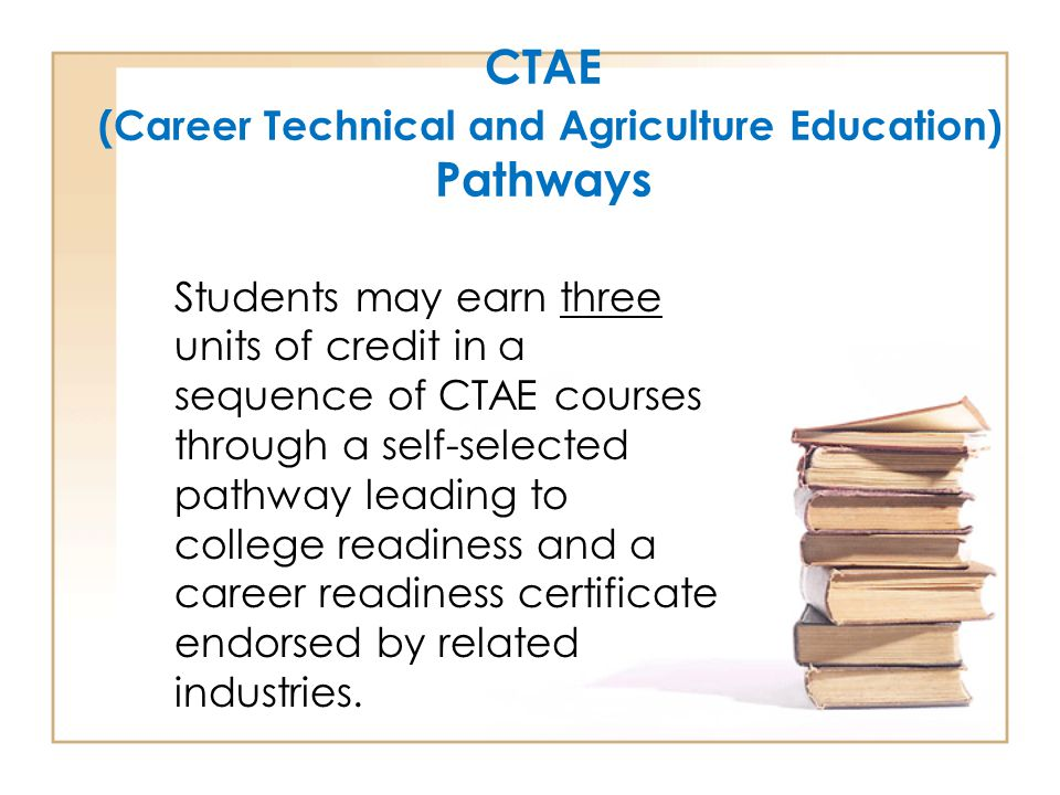 CTAE (Career Technical and Agriculture Education) Pathways