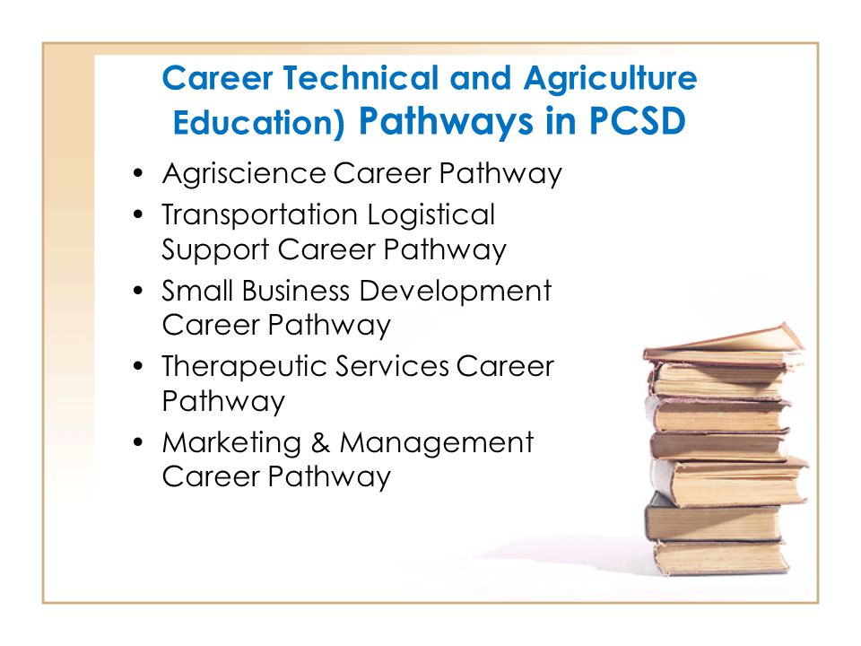 Career Technical and Agriculture Education) Pathways in PCSD