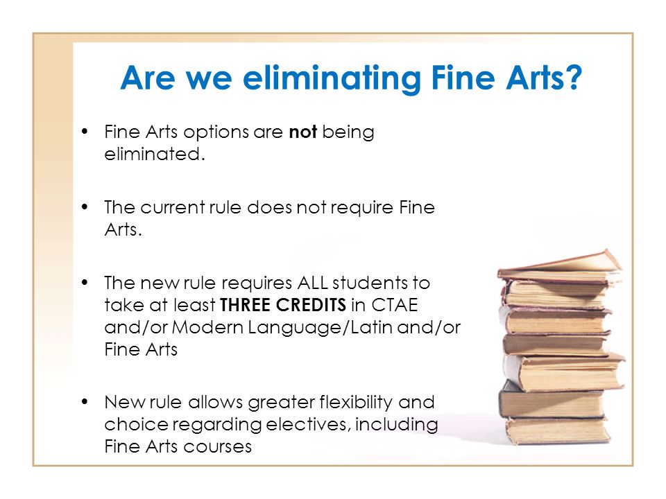 Are we eliminating Fine Arts
