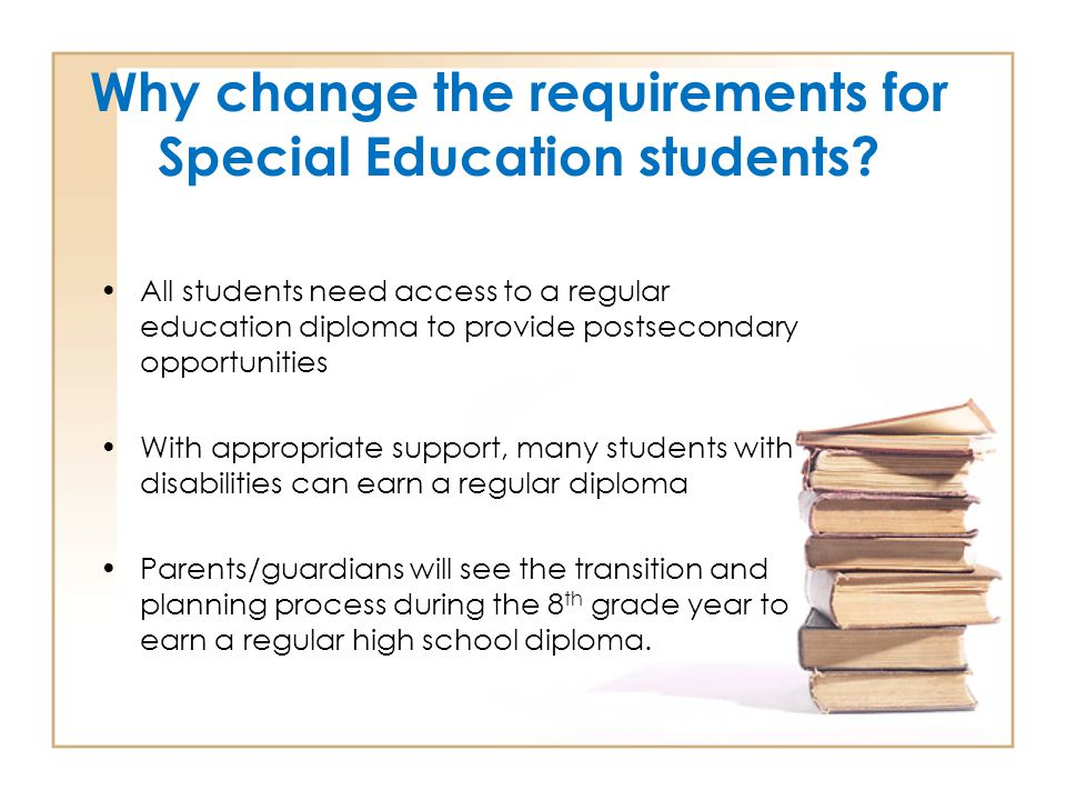 Why change the requirements for Special Education students