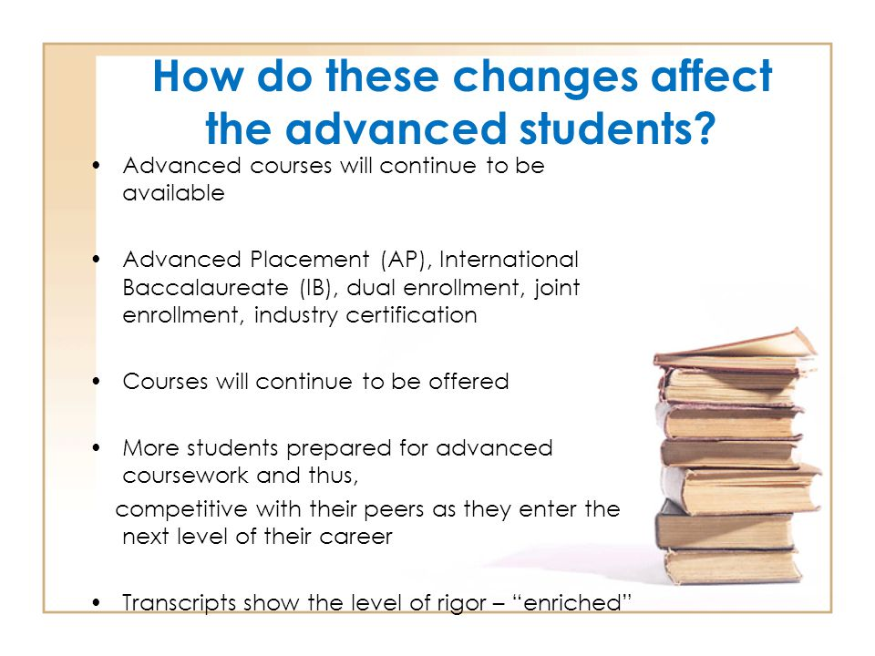 How do these changes affect the advanced students