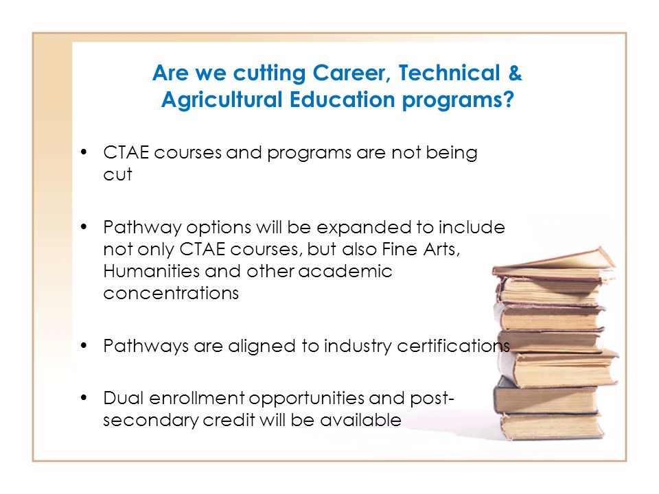 Are we cutting Career, Technical & Agricultural Education programs