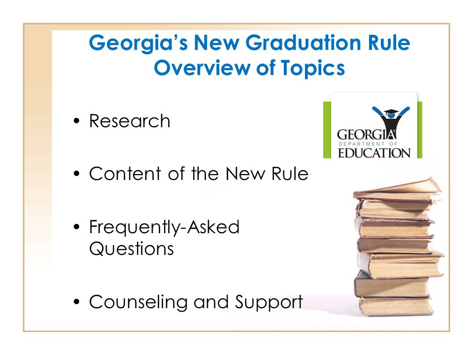 Georgia's New Graduation Rule Overview of Topics